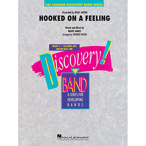 Hal Leonard Hooked on a Feeling Concert Band Level 1.5 by Blue Swede Arranged by Johnnie Vinson