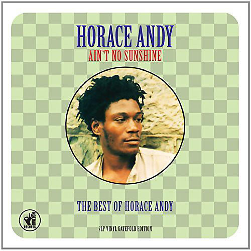 Alliance Horace Andy - Ain T No Sunshine: Best of