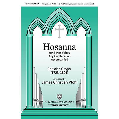 H.T. FitzSimons Company Hosanna 2-Part any combination arranged by James Christian Pfohl