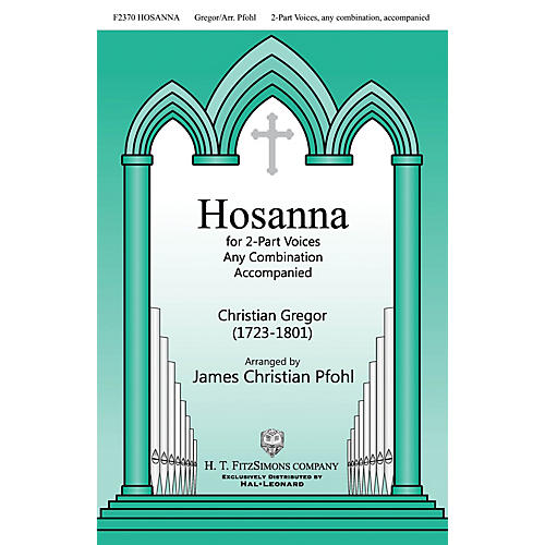 H.T. FitzSimons Company Hosanna 2-Part any combination arranged by James Christian Pfohl