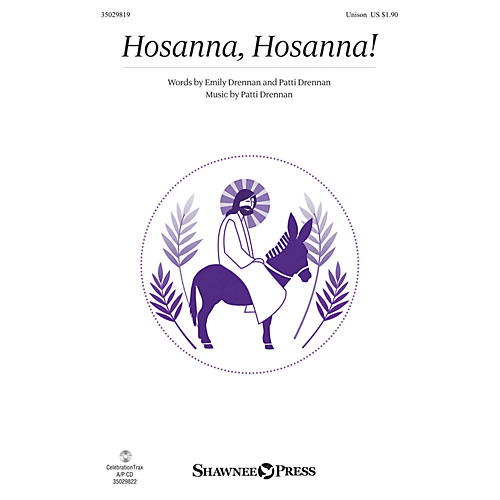 Shawnee Press Hosanna, Hosanna! UNIS composed by Patti Drennan