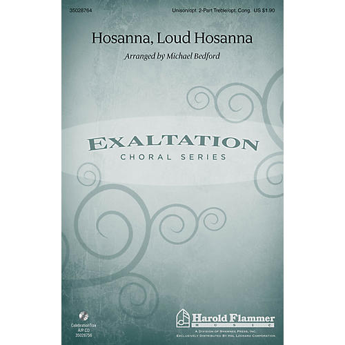 Shawnee Press Hosanna, Loud Hosanna Unison/2-Part Treble arranged by Michael Bedford
