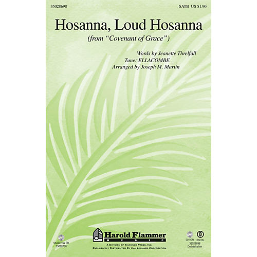 Shawnee Press Hosanna, Loud Hosanna (from Covenant of Grace) ORCHESTRA ACCOMPANIMENT Arranged by Joseph M. Martin