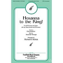 Fred Bock Music Hosanna to the King SATB arranged by Richard A. Nichols