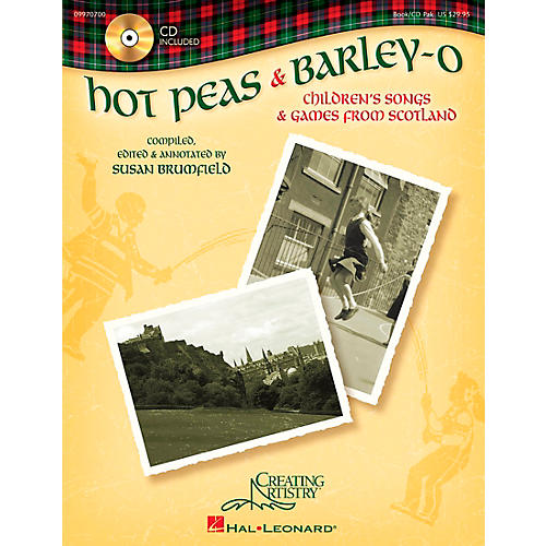 Hal Leonard Hot Peas and Barley-O (Children's Songs and Games from Scotland) Book and CD pak by Susan Brumfield