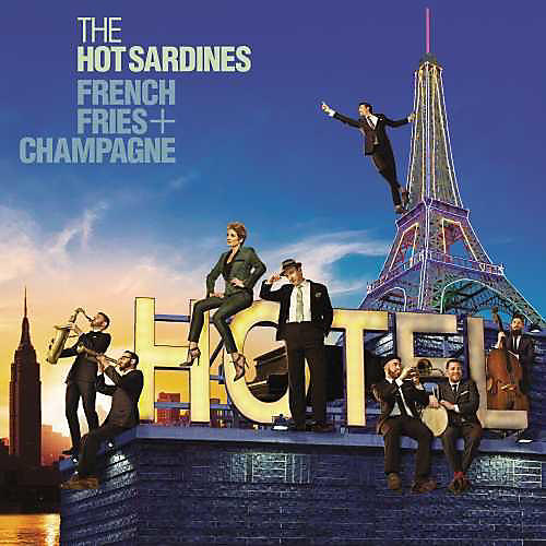 Alliance Hot Sardines - French Fries & Champagne