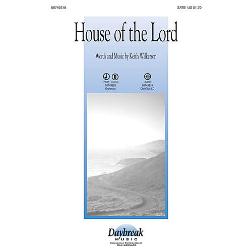 Daybreak Music House of the Lord CHOIRTRAX CD Composed by Keith Wilkerson