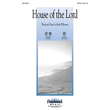 Daybreak Music House of the Lord SATB composed by Keith Wilkerson