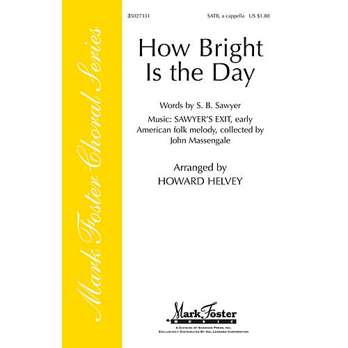 Shawnee Press How Bright Is the Day SATB a cappella arranged by Howard Helvey