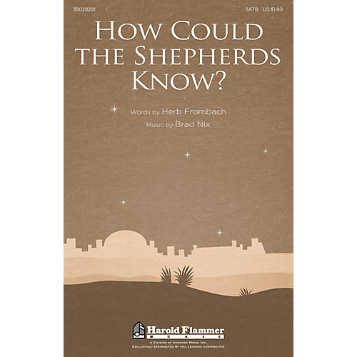 Shawnee Press How Could the Shepherds Know? SATB composed by Brad Nix