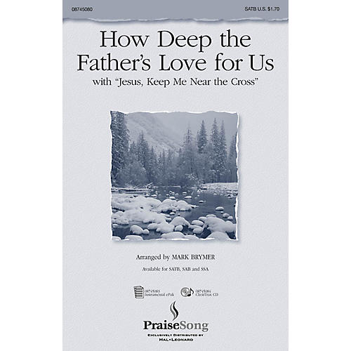 PraiseSong How Deep the Father's Love For Us (with Jesus Keep Me Near the Cross) CHOIRTRAX CD by Mark Brymer
