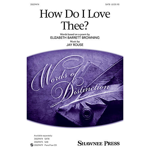Shawnee Press How Do I Love Thee? SATB composed by Jay Rouse