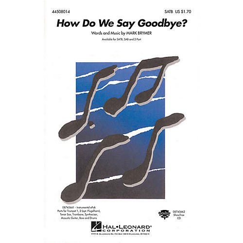 Hal Leonard How Do We Say Goodbye? SATB composed by Mark Brymer