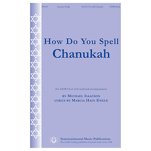 Transcontinental Music How Do You Spell Chanukah? SATB composed by Michael Isaacson