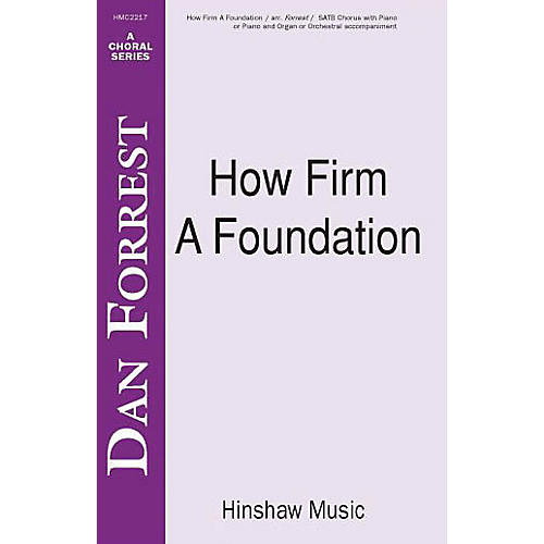 Hinshaw Music How Firm a Foundation SATB arranged by Dan Forrest