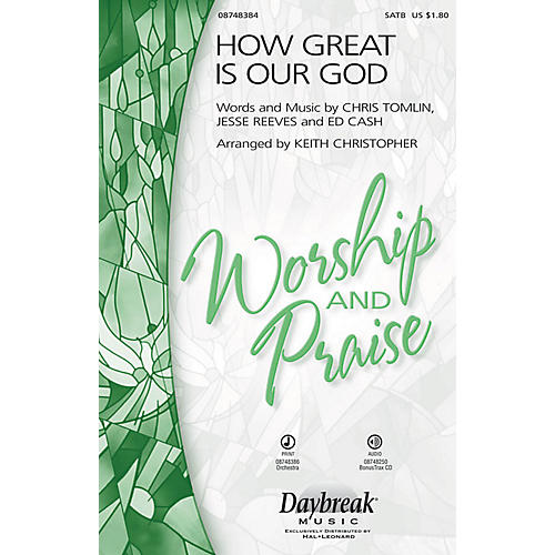 Daybreak Music How Great Is Our God SATB arranged by Keith Christopher