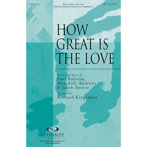 Integrity Choral How Great Is the Love ORCHESTRA ACCOMPANIMENT Arranged by Richard Kingsmore