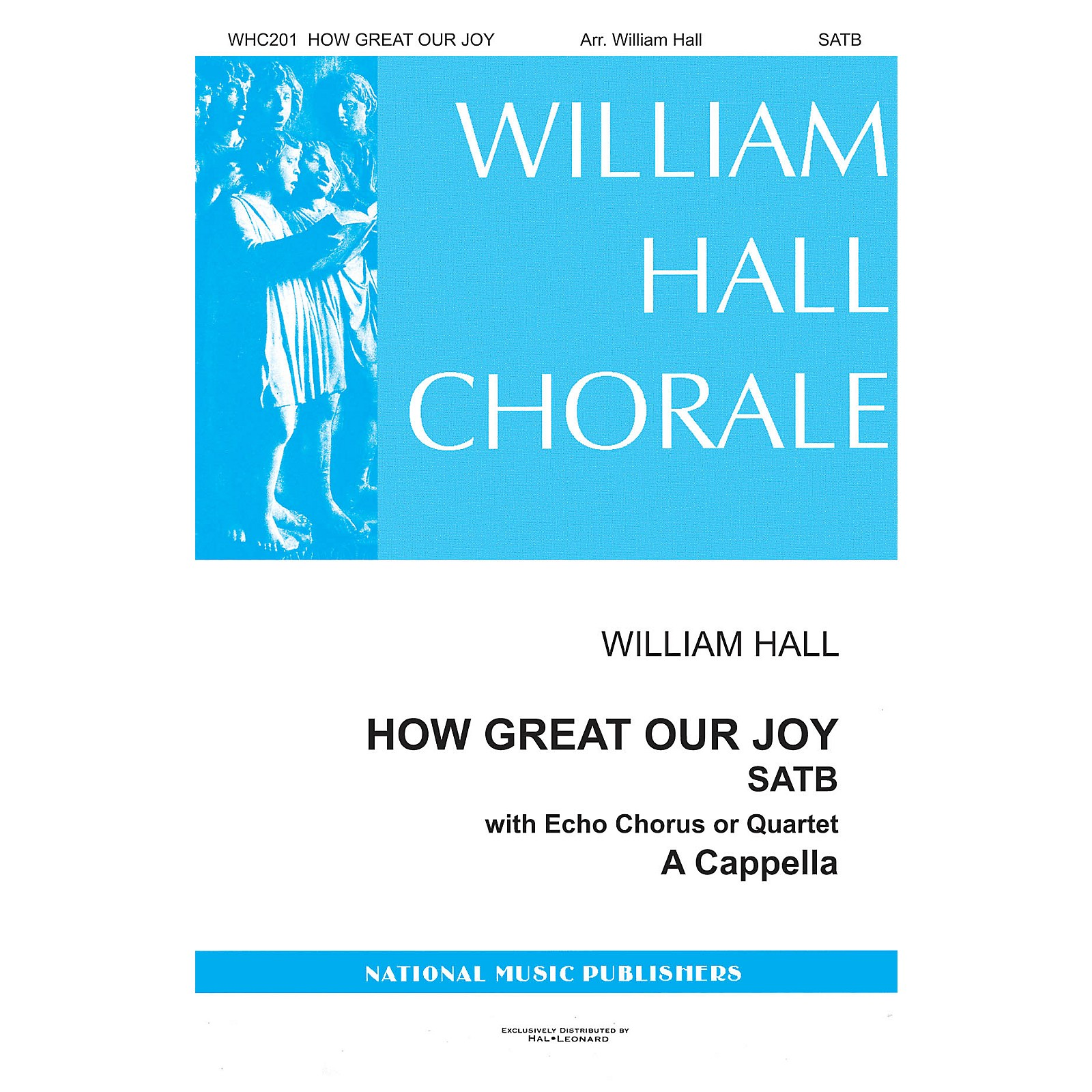 National Music Publishers How Great Our Joy SATB a cappella arranged by William Hall
