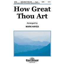 Shawnee Press How Great Thou Art SATB arranged by Mark Hayes