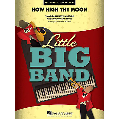 Hal Leonard How High the Moon Jazz Band Level 4 Arranged by Mark Taylor