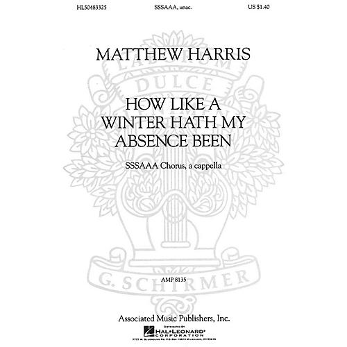 Associated How Like a Winter Hath My Absence Been (SSSAAA a cappella) SSA Div A Cappella composed by Matthew Harris