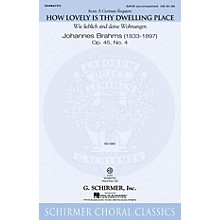 G. Schirmer How Lovely Is Thy Dwelling Place (from A German Requiem) SATB composed by Johannes Brahms