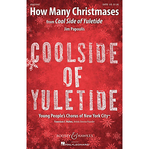 Boosey and Hawkes How Many Christmases (from CoolSide of Yuletide) Sounds of a Better World SATB composed by Jim Papoulis