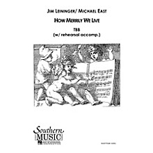Hal Leonard How Merrily We Live (Choral Music/Octavo Secular Tbb) TBB Composed by Leininger, Jim