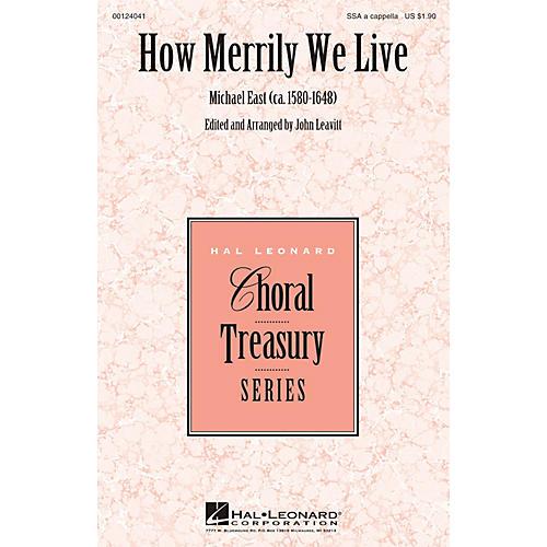 Hal Leonard How Merrily We Live SSA A Cappella arranged by John Leavitt