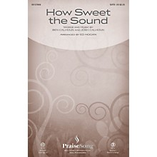 PraiseSong How Sweet the Sound CHOIRTRAX CD by Citizen Way Arranged by Ed Hogan