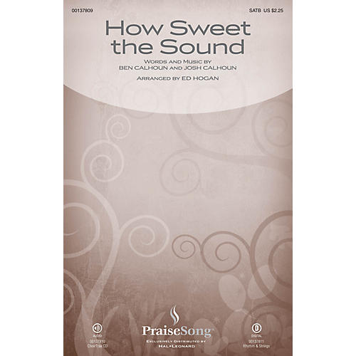PraiseSong How Sweet the Sound SATB by Citizen Way arranged by Ed Hogan