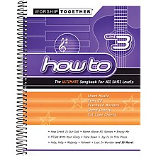 Worship Together How To - Vol. 3 (The Ultimate Songbook for All Skill Levels) Sacred Folio Series Softcover with CD