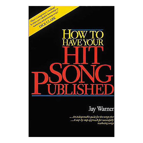 Hal Leonard How To Have A Hit Song Published Book
