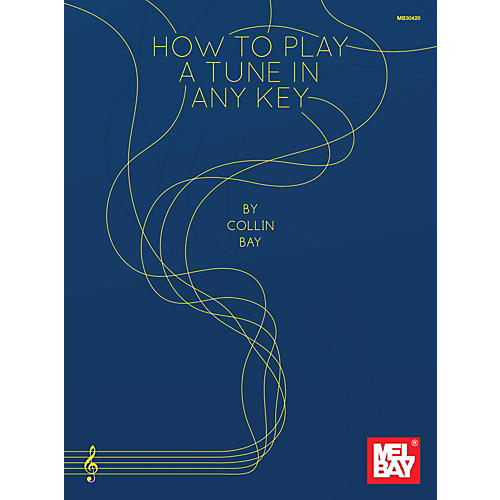 Mel Bay How To Play a Tune in Any Key