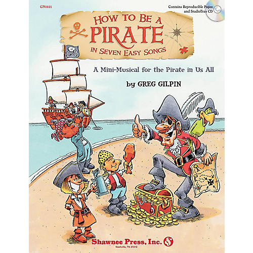 Shawnee Press How to Be a Pirate in Seven Easy Songs CLASSRM KIT composed by Greg Gilpin