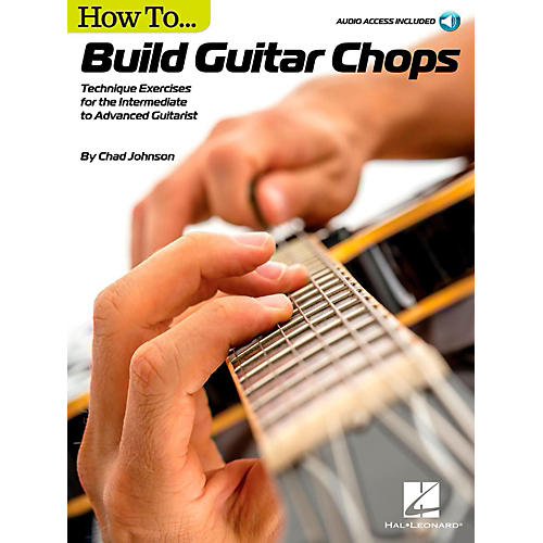 Hal Leonard How to Build Guitar Chops - Technique Exercises for the Intermediate to Advanced Guitarist Book/Audio Online