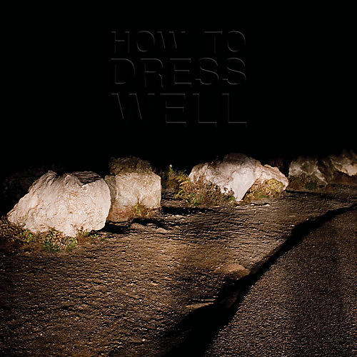 Alliance How to Dress Well - Love Remains