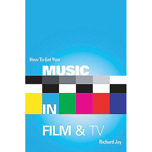 Schirmer Trade How to Get Your Music in Film & TV Omnibus Press Series Softcover