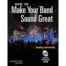 Hal Leonard How to Make Your Band Sound Great (Book/DVD)