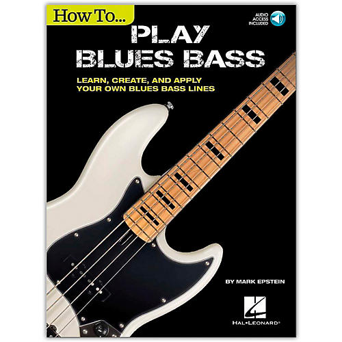 Cherry Lane How to Play Blues Bass - Learn, Create and Apply Your Own Blues Bass Lines Book/Audio Online