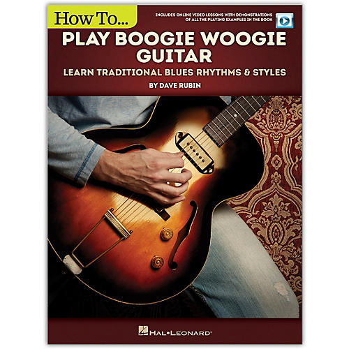Hal Leonard How to Play Boogie Woogie Guitar - Learn Traditional Blues Rhythms & Styles Includes Online Video