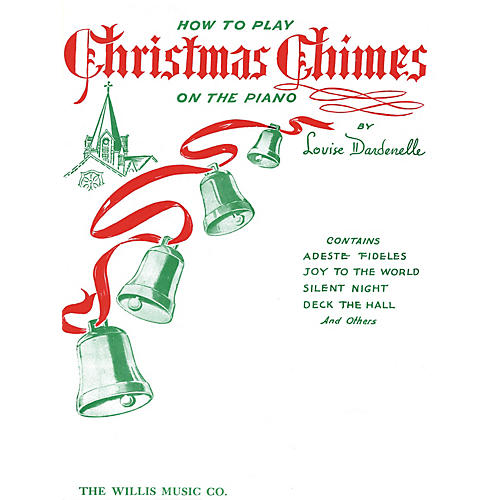 Willis Music How to Play Christmas Chimes on the Piano (Early Inter Level) Willis Series by Louise Dardenelle