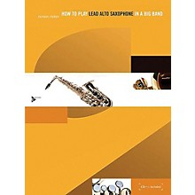 ADVANCE MUSIC How to Play Lead Alto Saxophone in a Big Band Book & CD