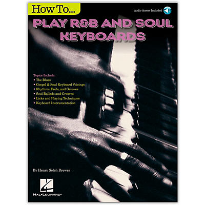 Hal Leonard How to Play R&B Soul Keyboards Piano Instruction Series Softcover Audio Online Written by Henry Brewer