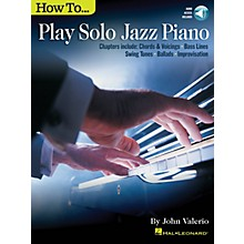 Hal Leonard How to Play Solo Jazz Piano Piano Instruction Series Softcover Audio Online Written by John Valerio