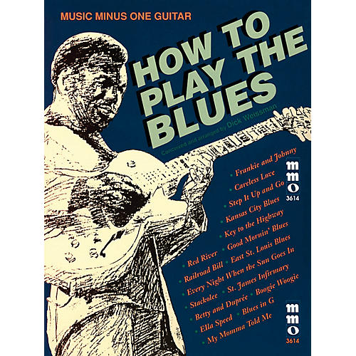 Music Minus One How to Play the Blues Music Minus One Series Softcover with CD Written by Dick Weissman