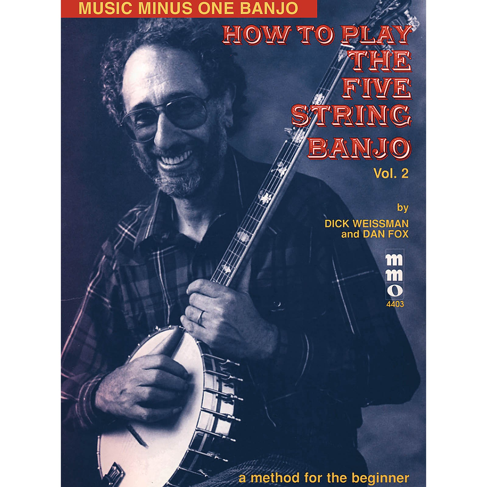 Music Minus One How to Play the Five String Banjo (Vol. 2) Music Minus One Series Softcover with CD by Dick Weissman