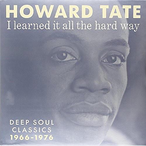 Alliance Howard Tate - I Learned It All The Hard Way
