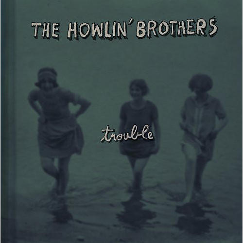 Alliance Howlin Brothers - Trouble