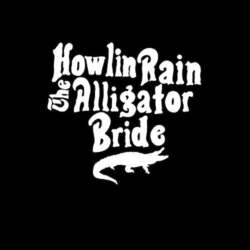 Alliance Howlin Rain - The Alligator Bride